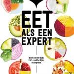 Eet als een expert, met meer dan 150 makkelijke recepten