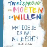 in boeken top 10: Op de tweesprong van moeten en willen elle luna wat wil je echt?