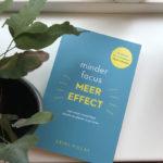 Focussen om iets te bereiken of juist niet? Minder focus, meer effect!
