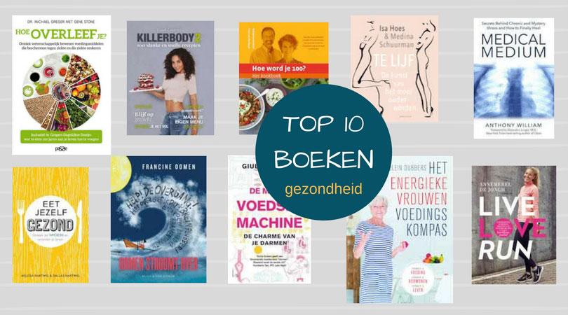 Boeken Top 10, voor een gezond lichaam! Kies voor je eigen gezondheid.