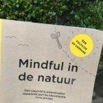 Mindful in de natuur, een doeboek. Van knuffelplantmeditatie tot weerwandelingen