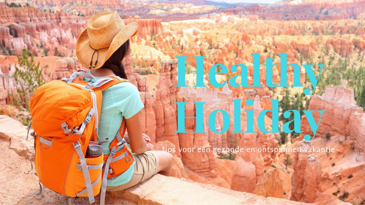 Ontspannen en gezond op vakantie