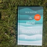 In 20 minuten ontstressen – transcente meditatie volgens Bob Roth