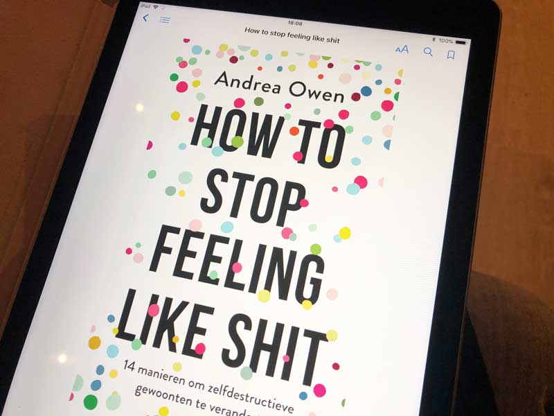 How to stop feeling like shit, weg met dat rotgevoel!