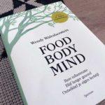 Hoe kun je gezonder en veel ouder worden? Food Body Mind