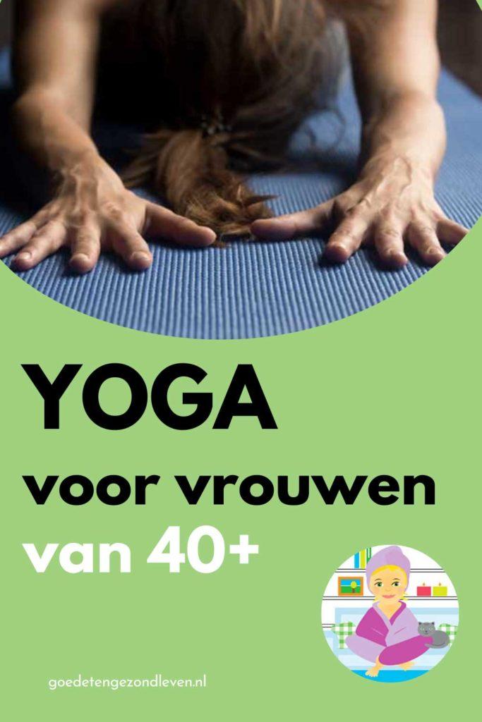 Yoga voor vrouwen boven de 40 jaar